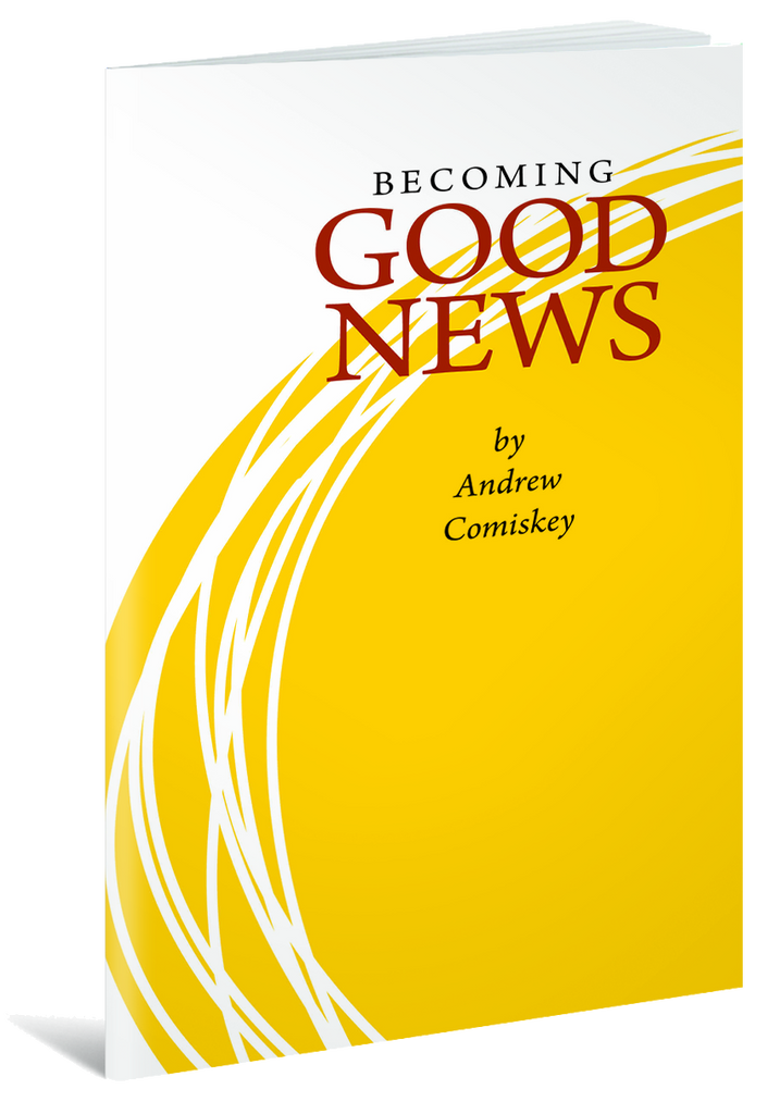 Becoming Good News