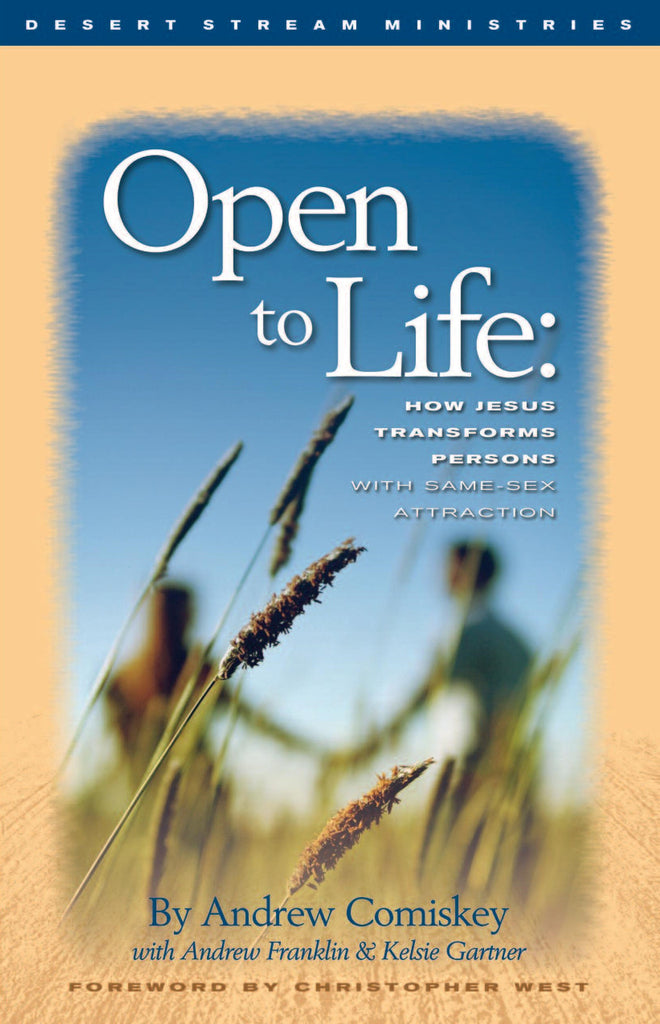 Open to Life: How Jesus Transforms Persons with Same-Sex Attraction