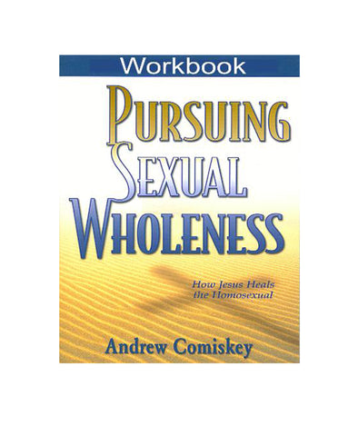 Pursuing Sexual Wholeness Workbook