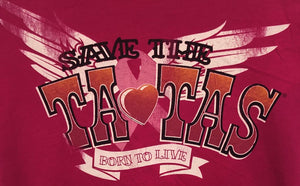 Save the Tatas Born to Live T-Shirt