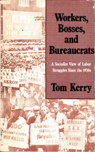 Workers, Bosses & Bureaucrats: A Socialist View of Labor Struggles Since the 1930s