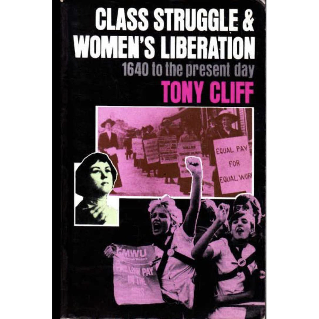 Class Struggle & Women's Liberation; 1640 to the present day