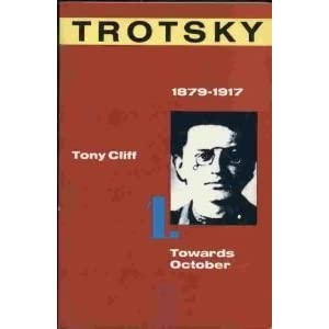 Trotsky, Vol 1: Towards October, 1879-1917