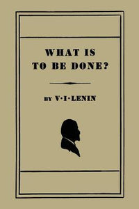 What Is to Be Done? (Twentieth Century Classics)