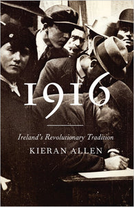 1916: Ireland's Revolutionary Tradition