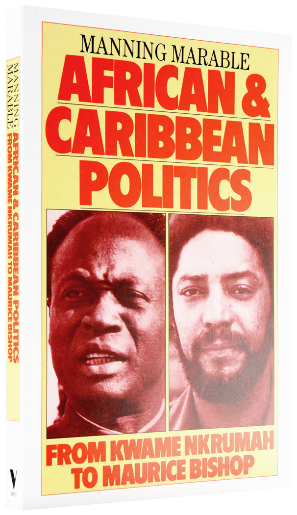 African and Caribbean Politics from Kwame Nkrumah to Maurice Bishop
