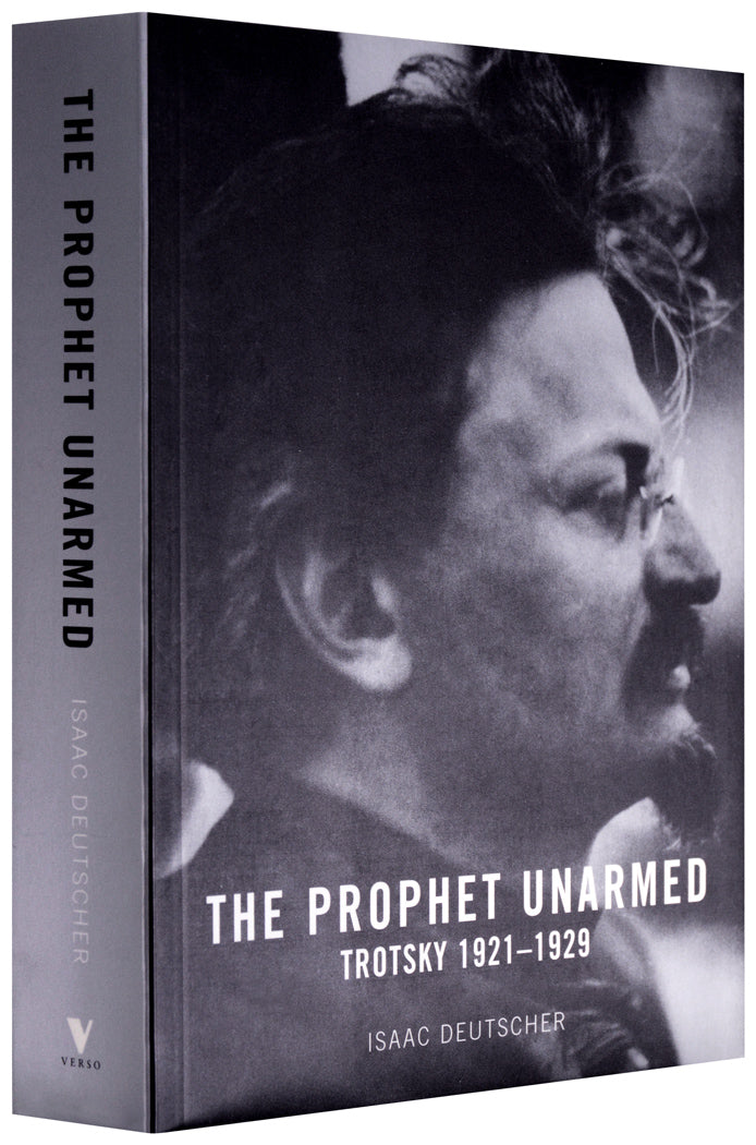 The Prophet Unarmed - Trotsky 1921-1929