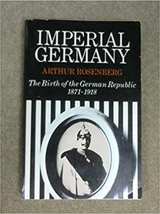 Imperial Germany, The Birth of the German Republic, 1871-1918