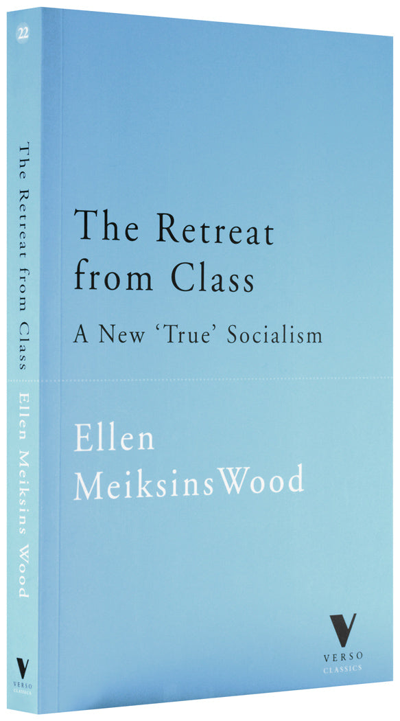 "The Retreat from Class: A New ""True"" Socialism"