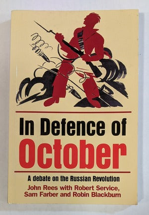 In Defence of October: A Debate on the Russian Revolution.