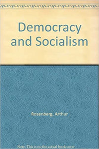 Democracy and Socialism: A Contribution to the Political History of the Past 150 Years