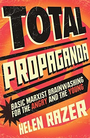 Total Propaganda - Basic Marxist Brainwashing for the Angry and the Young