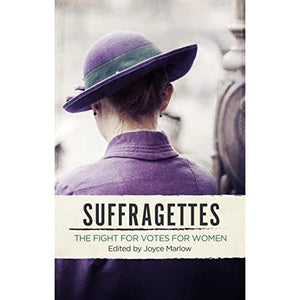 Suffragettes - The Fight for Votes For Women