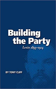 Building the Party: Lenin 1893-1914 (Vol. 1) (Biography of Lenin)
