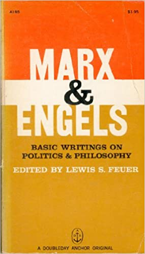 Marx & Engels Basic Writings on Politics & Philosophy Edited by Lewis S. Feuer