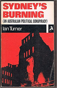 Sydney's Burning (an Australian Political Conspiracy)