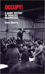 Occupy! A Short History of Workers Occupations