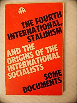 The Fourth International, Stalinism & the Origins of the International Socialists: Some Documents