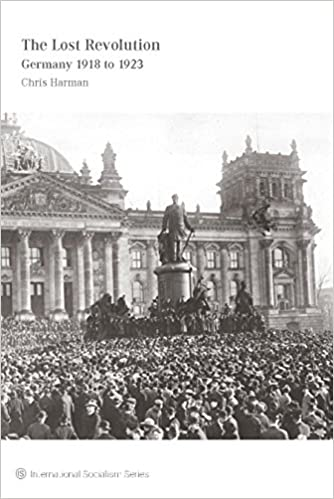 The Lost Revolution - Germany 1918 to 1923