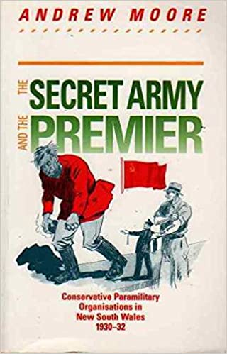 The Secret Army and the Premier: Conservative Paramilitary Organisations in New South Wales 1930-32