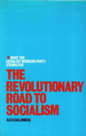 The Revolutionary Road to Socialism: What the Socialist Workers Party Stands For