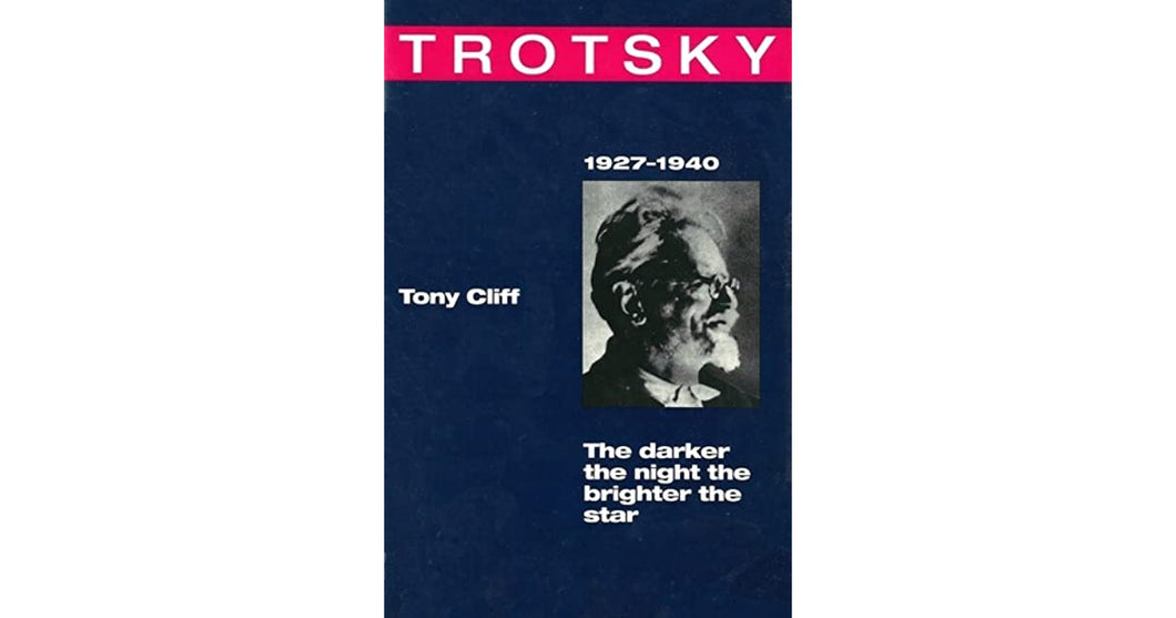 Trotsky: The Darker the Night, the Brighter the Star, 1927-40 v. 4