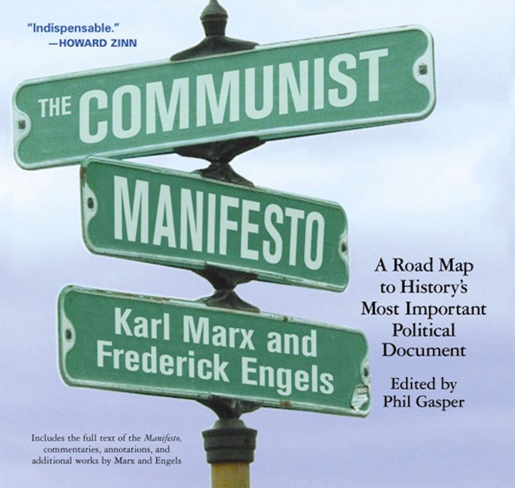 Communist Manifesto: A Road Map to History's Most Important Political Document, The