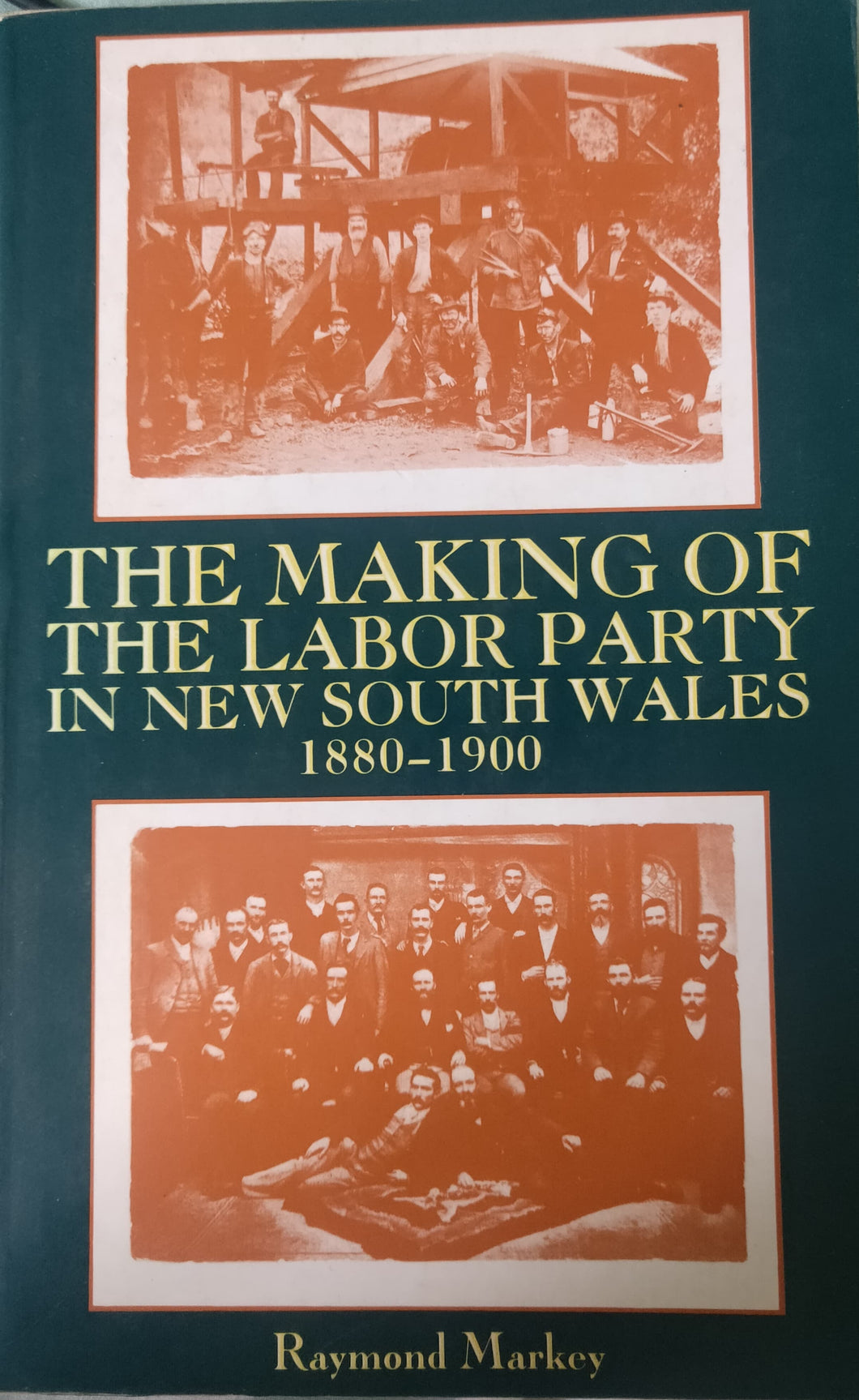 The Making of the Labor Party in New South Wales 1880-1900