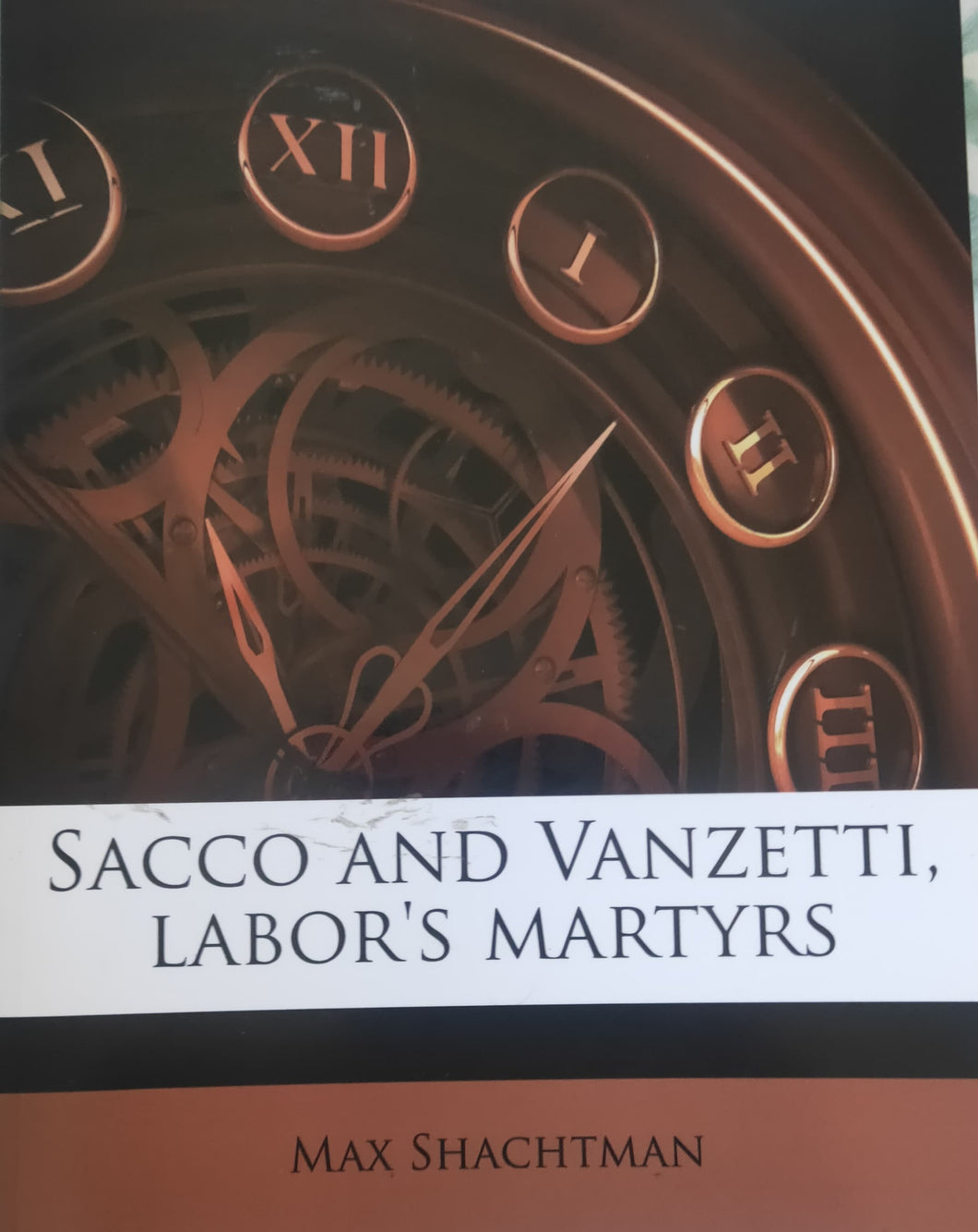 Sacco and VanZetti, Labor's Martyrs
