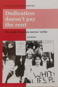 Dedication Doesn't Pay the Rent: The 1986 Victorian Nurse's Strike