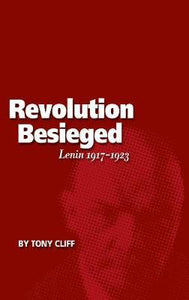 Revolution Besieged: Lenin 1917 - 1923 (Vol. 3), The