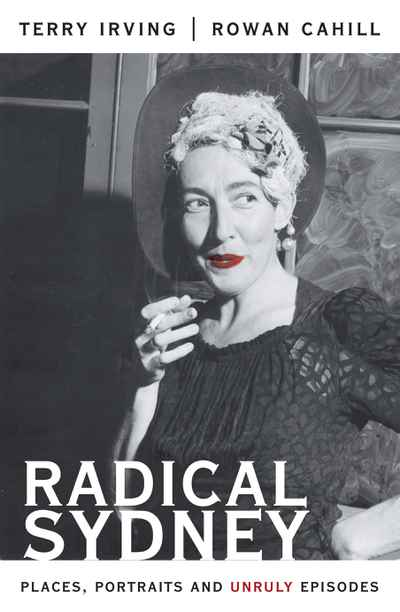 Radical Sydney: Places, Portraits and Unruly Episodes