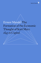 Load image into Gallery viewer, The Formation of the Economic Thought of Karl Marx: 1843 to Capital