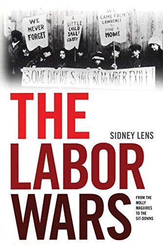 Labor Wars: From the Molly Maguires to the Sit Downs (Jon Kelley Wright Workers' Memorial Books), The