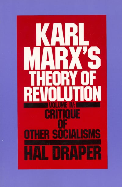 Karl Marx's Theory of Revolution - Critique of Other Socialisms (Vol 4) Hal Draper