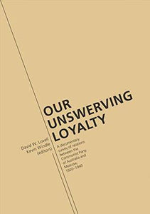 Our Unswerving Loyalty: A documentary survey of relations between the Communist Party of Australia and Moscow, 1920–1940