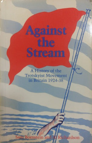 Against the Stream: a history of the Trotskyist movement in Britain 1924-38
