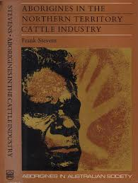 Aborigines in the Northern Territory Cattle Industry