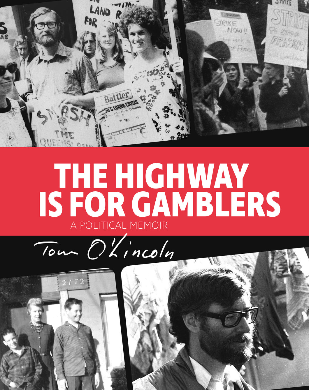 The Highway is for Gamblers: a Political Memoir