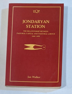 Jondaryan Station: The Relationship Between Pastoral Capital and Pastoral Labour, 1840-1890