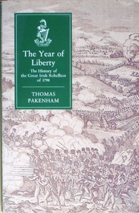The Year of Liberty - The Great Irish Rebellion of 1798