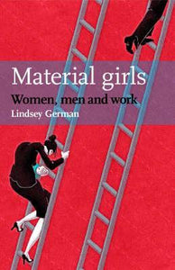 Material Girls - Women, Men & Work