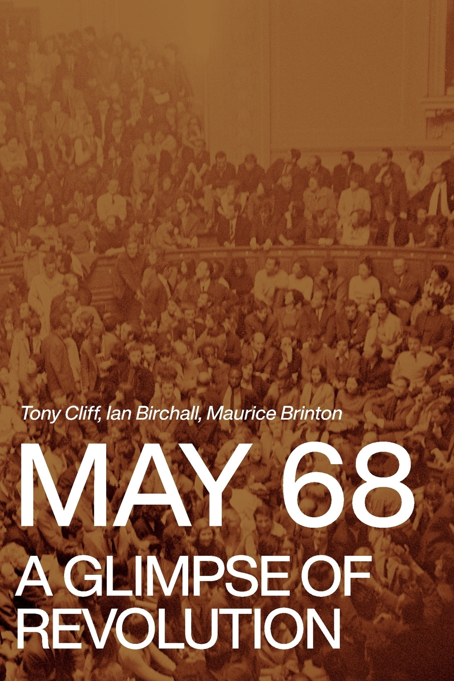 May 68: A Glimpse of Revolution