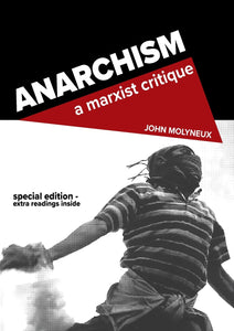 Anarchism: A Marxist Critique