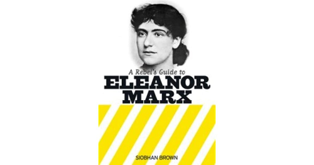Rebel's Guide to Eleanor Marx, A