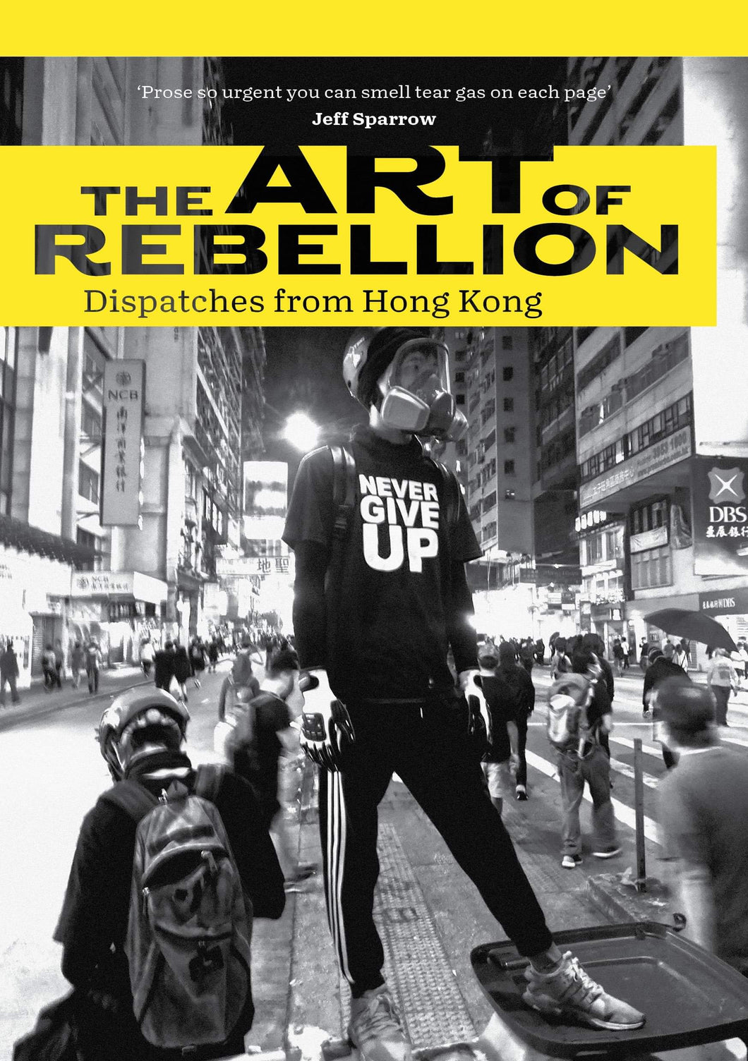 The Art of Rebellion: Dispatches from Hong Kong