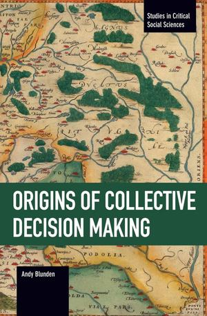 Origins of Collective Decision Making, The