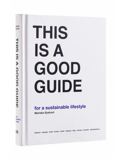THIS IS A GOOD GUIDE - SUSTAINABLE LIFE