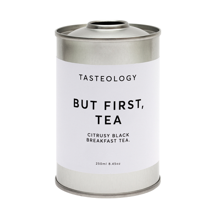 But First, Tea