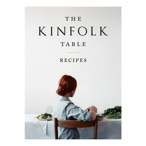 The Kinfolk Table: Recipes for Small Gatherings.